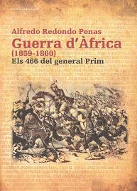 Guerra d'Àfrica     ( 1859-60 ).        Els 466 del general  Prim       ALFREDO  REDONDO PENAS