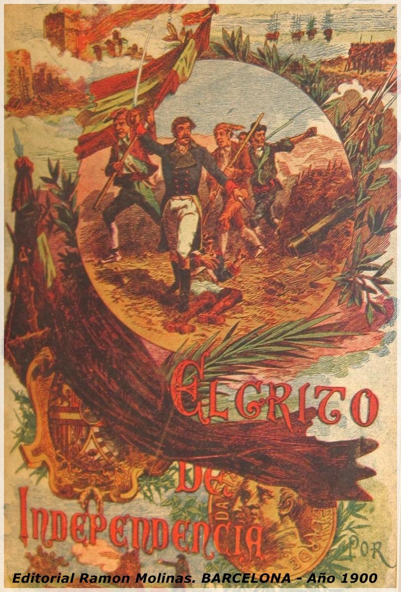 El Grito de la Independencia por Carlos Mendoza. Año 1900. Editorial Ramon Molinas. BARCELONA -