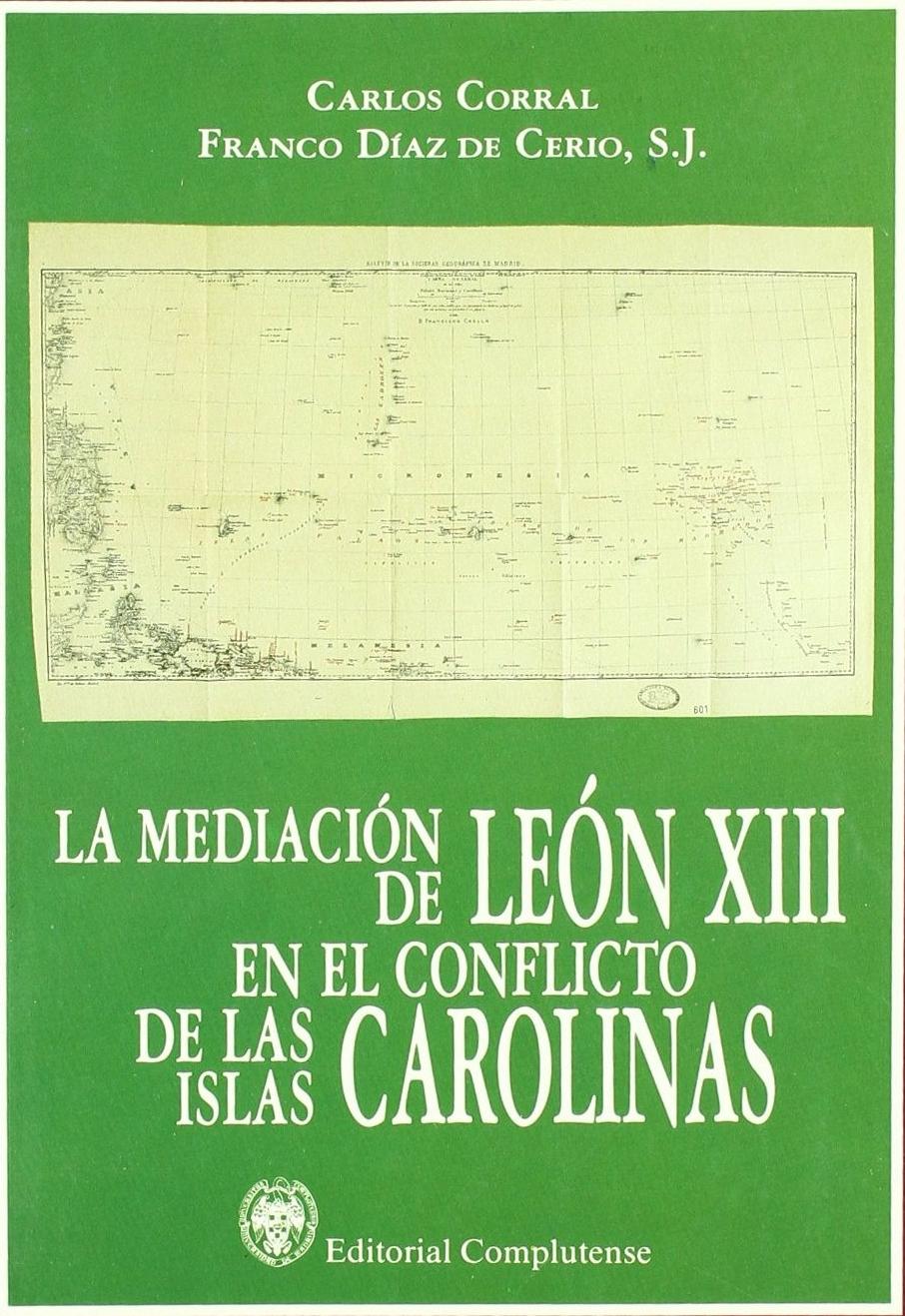 La Mediación de LEÓN XIII en el conflicto de las Islas CAROLINAS.