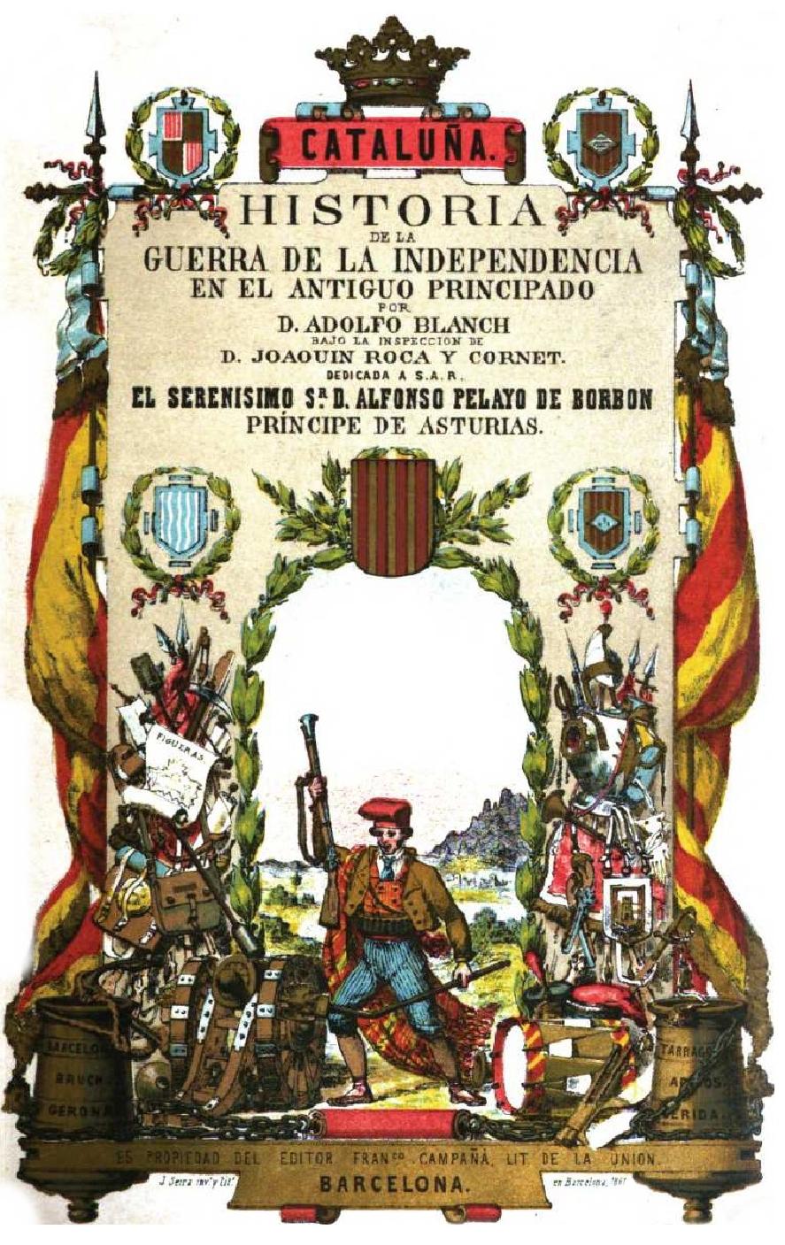 TARRAGONA.  HISTORIA DE LA GUERRA DE LA INDEPENDENCIA EN EL ANTIGUO PRINCIPADO. BARCELONA 1861-LERIDA