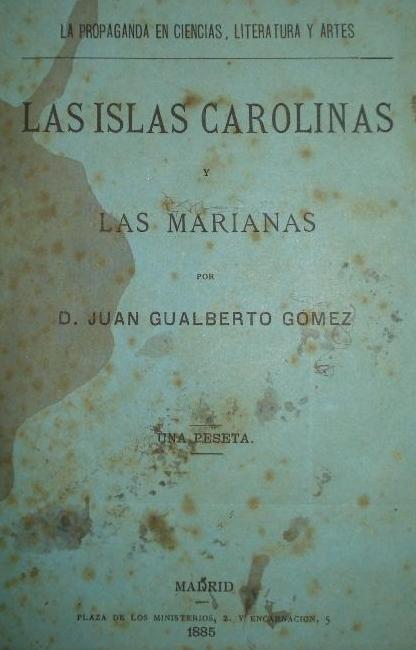 Las Islas Carolinas y las Marianas. 1885