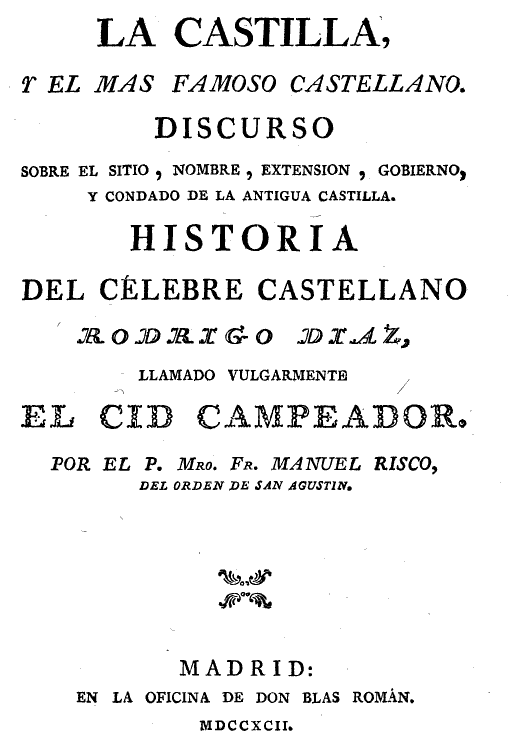 La Castilla y el mas famoso castellano. Manuel Risco  1792